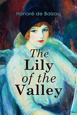 The Lily of the Valley, by Honoré de Balzac