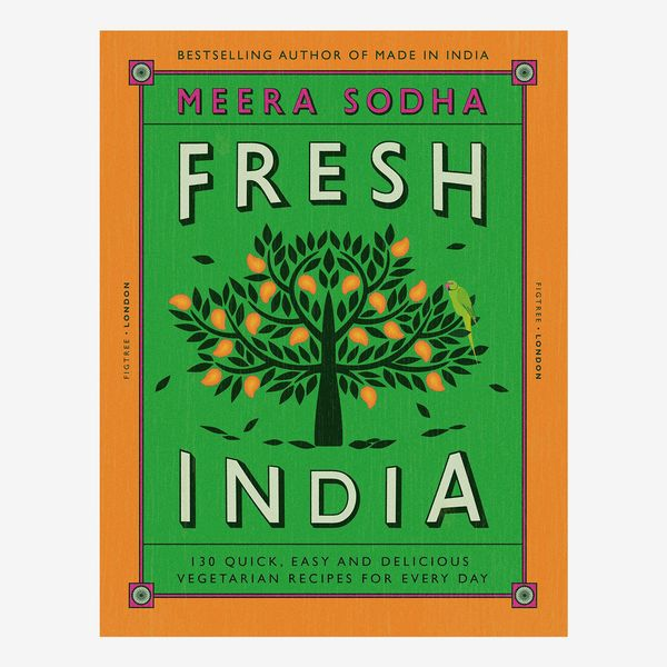 'Fresh India: 130 Quick, Easy and Delicious Vegetarian Recipes for Every Day'