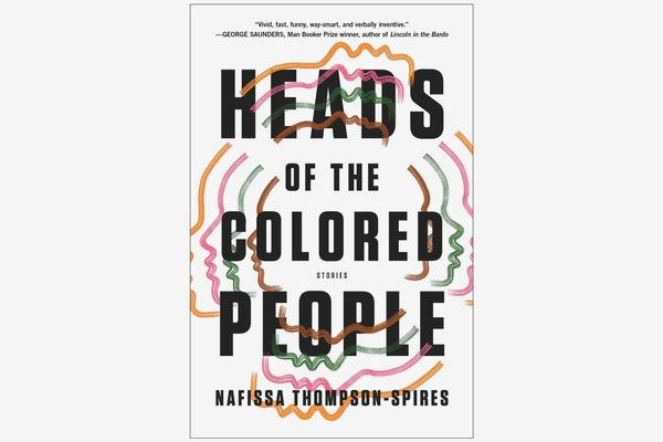 Heads of the Colored People: Stories byNafissa Thompson-Spires