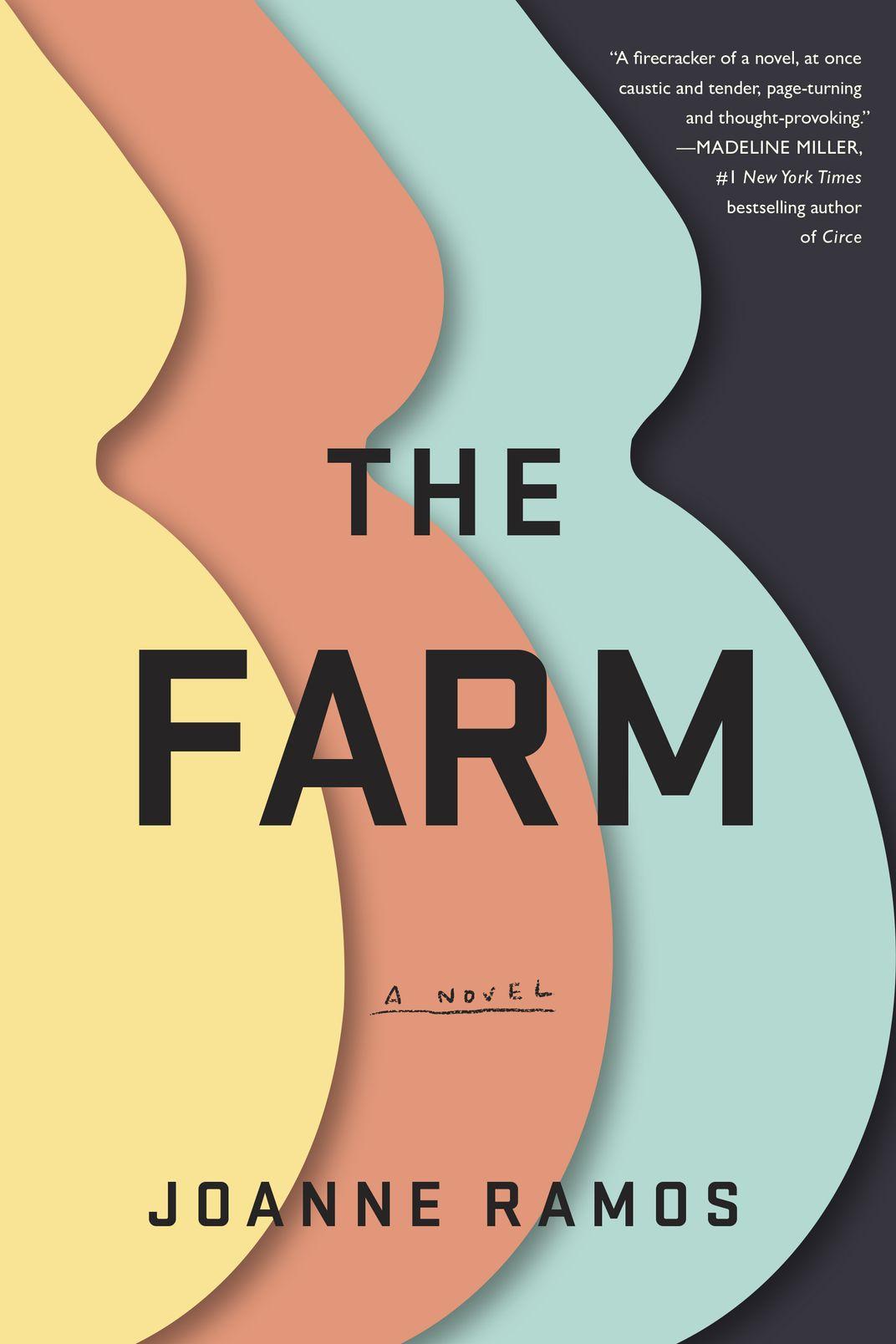 The Farm, by Joanne Ramos (Random House, May 7)