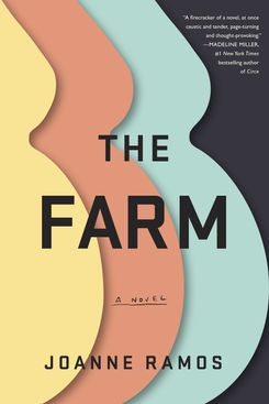 The Farm, by Joanne Ramos (Random House, May 7)