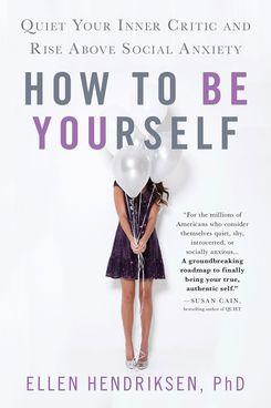 How to Be Yourself, by Ellen Hendriksen