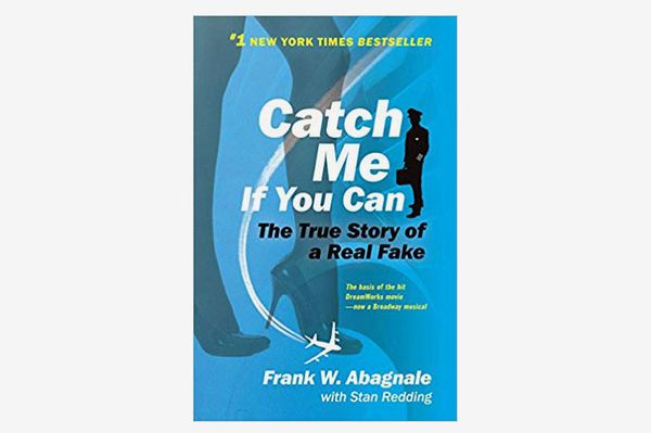 Catch Me If You Can: The True Story of a Real Fake by Frank W. Abagnale With Stan Redding