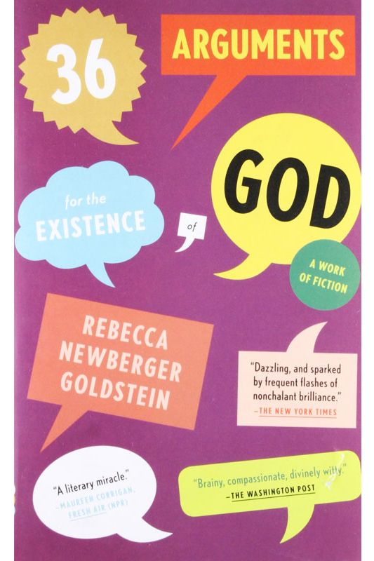 """36 Arguments for the Existence of God: A Work of Fiction,"" by Rebecca Newberger Goldstein"