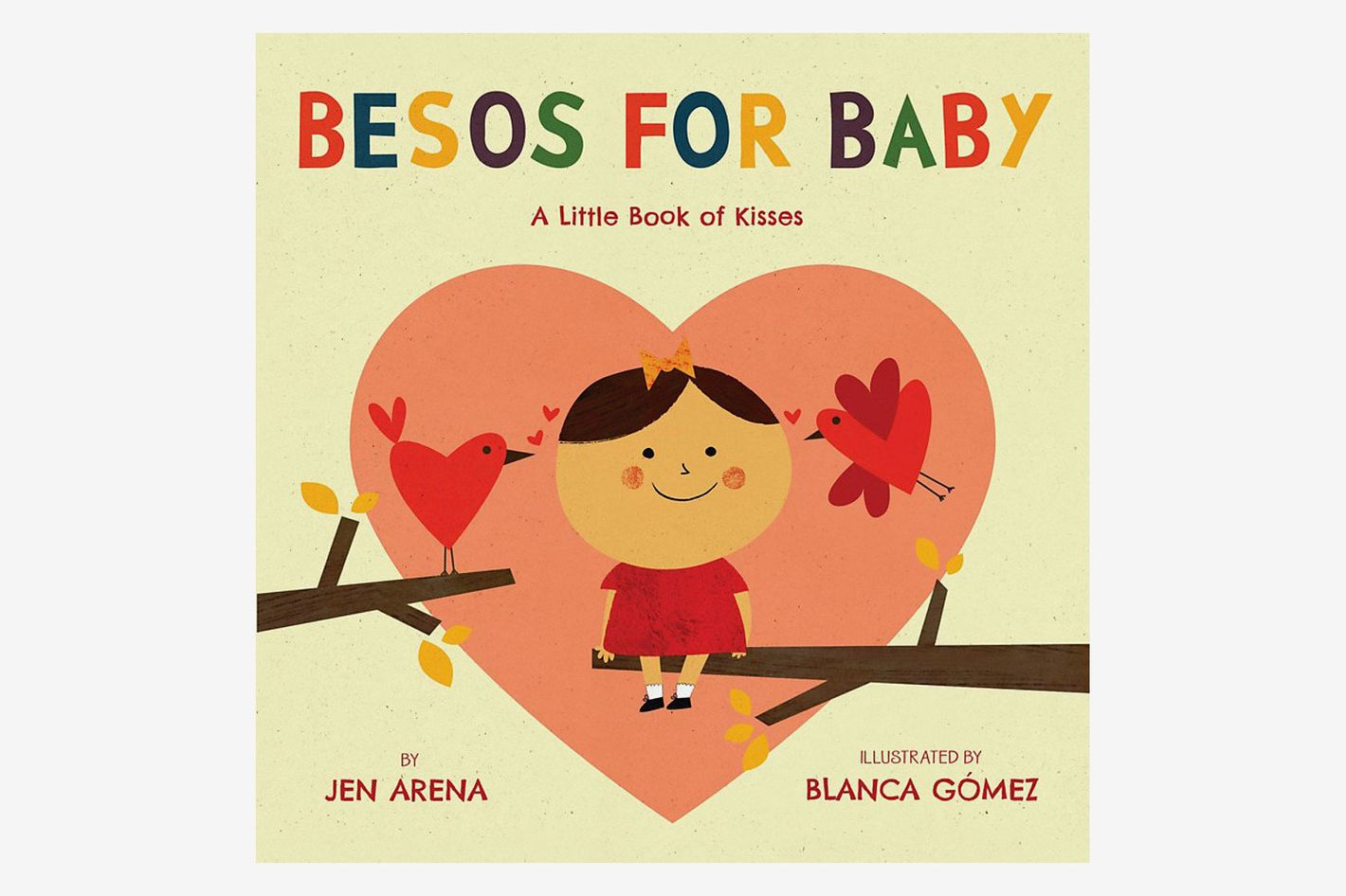 """Besos for Baby: A Little Book of Kisses"" by Jen Arena (Author) and Blanca Gomez (Illustrator)"