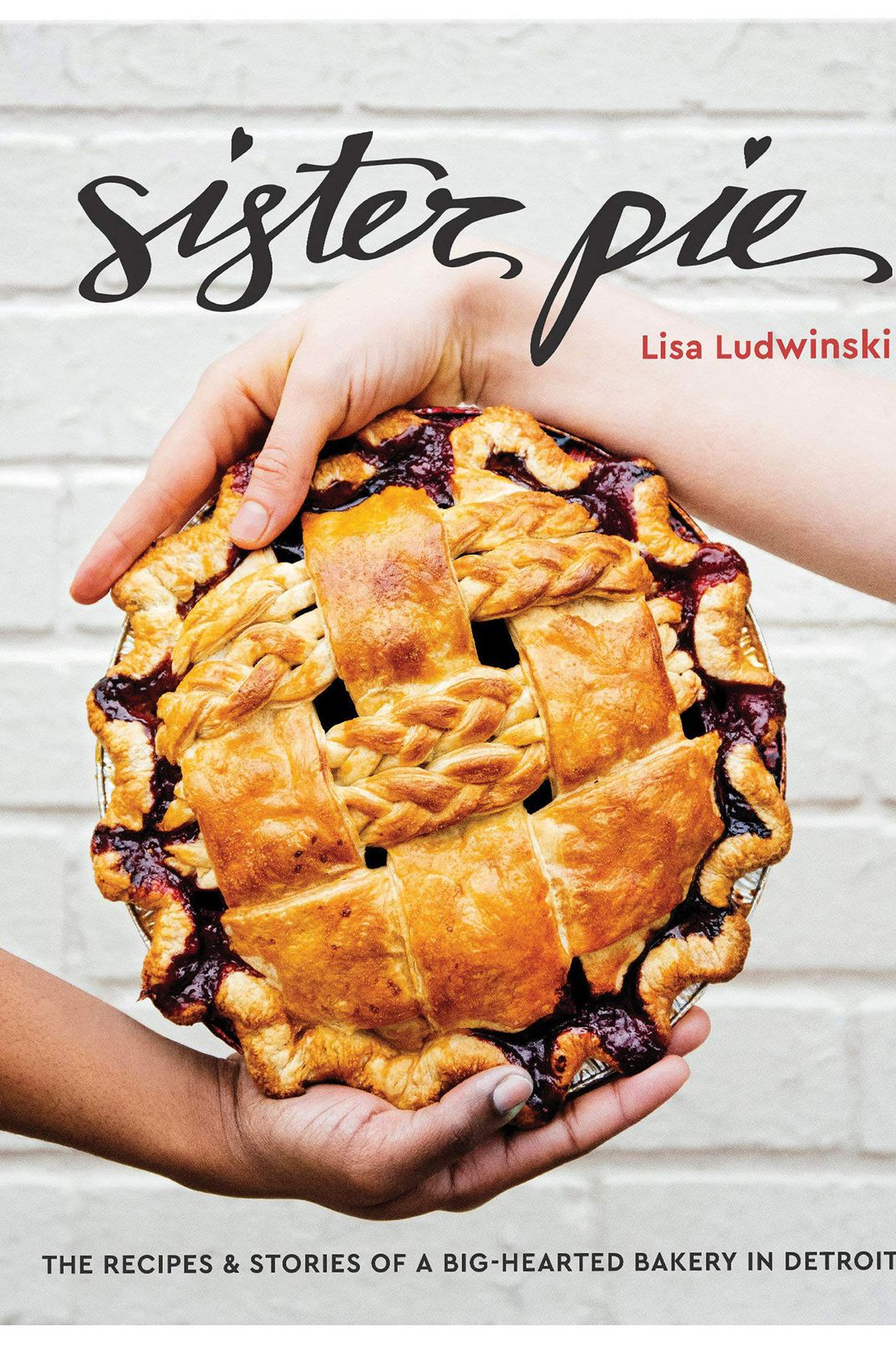 4. <em>Sister Pie: Recipes and Stories from the Detroit Bakery</em>, by Lisa Ludwinski