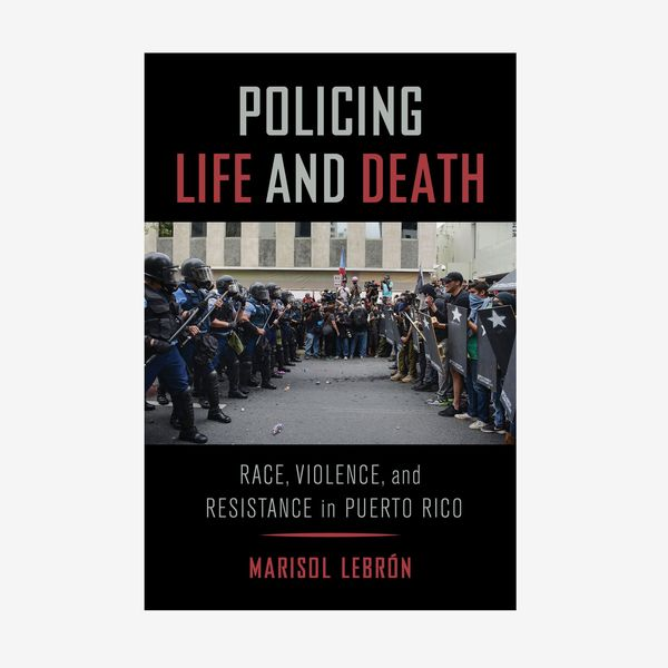 'Policing Life and Death,' by Marisol LeBrón