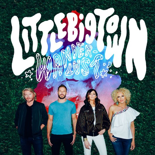 "This CD cover image released by Capitol Nashville shows ""Wanderlust,"" by Little Big Town. (Capitol Nashville via AP)"