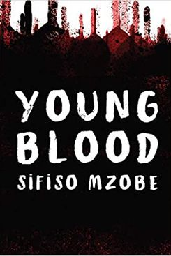 Young Blood, by Sifiso Mzobe