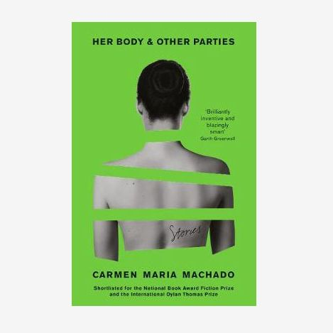 'Her Body & Other Parties,' by Carmen Maria Machado