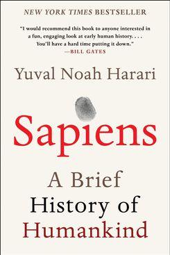 Sapiens: A Brief History of Humankind, by Yuval Noah Harari