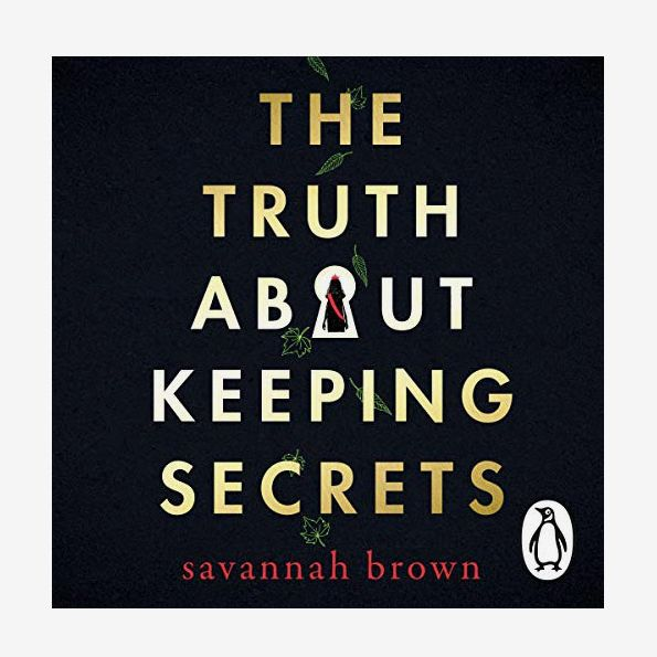 The Truth About Keeping Secrets, by Savannah Brown, read by the author