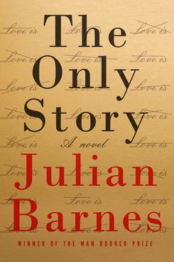 """The Only Story,"" by Julian Barnes (Knopf, April 17)"