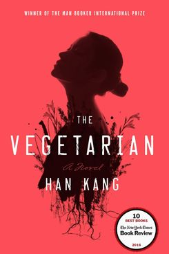 The Vegetarian, by Han Kang