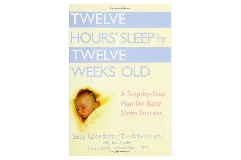 Twelve Hours' Sleep by Twelve Weeks Old by Suzy Giordano
