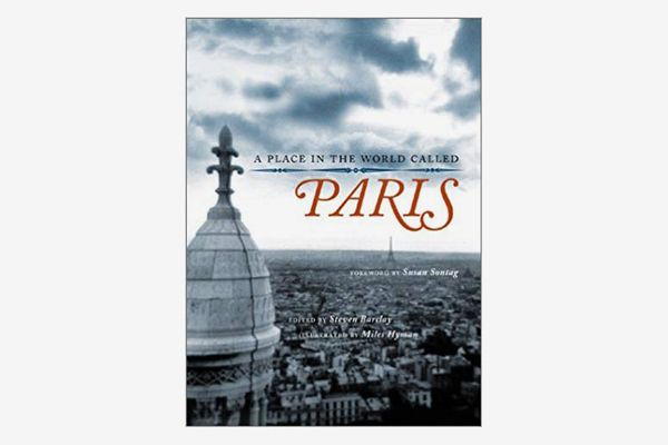 A Place in the World Called Paris, by Steven Barclay