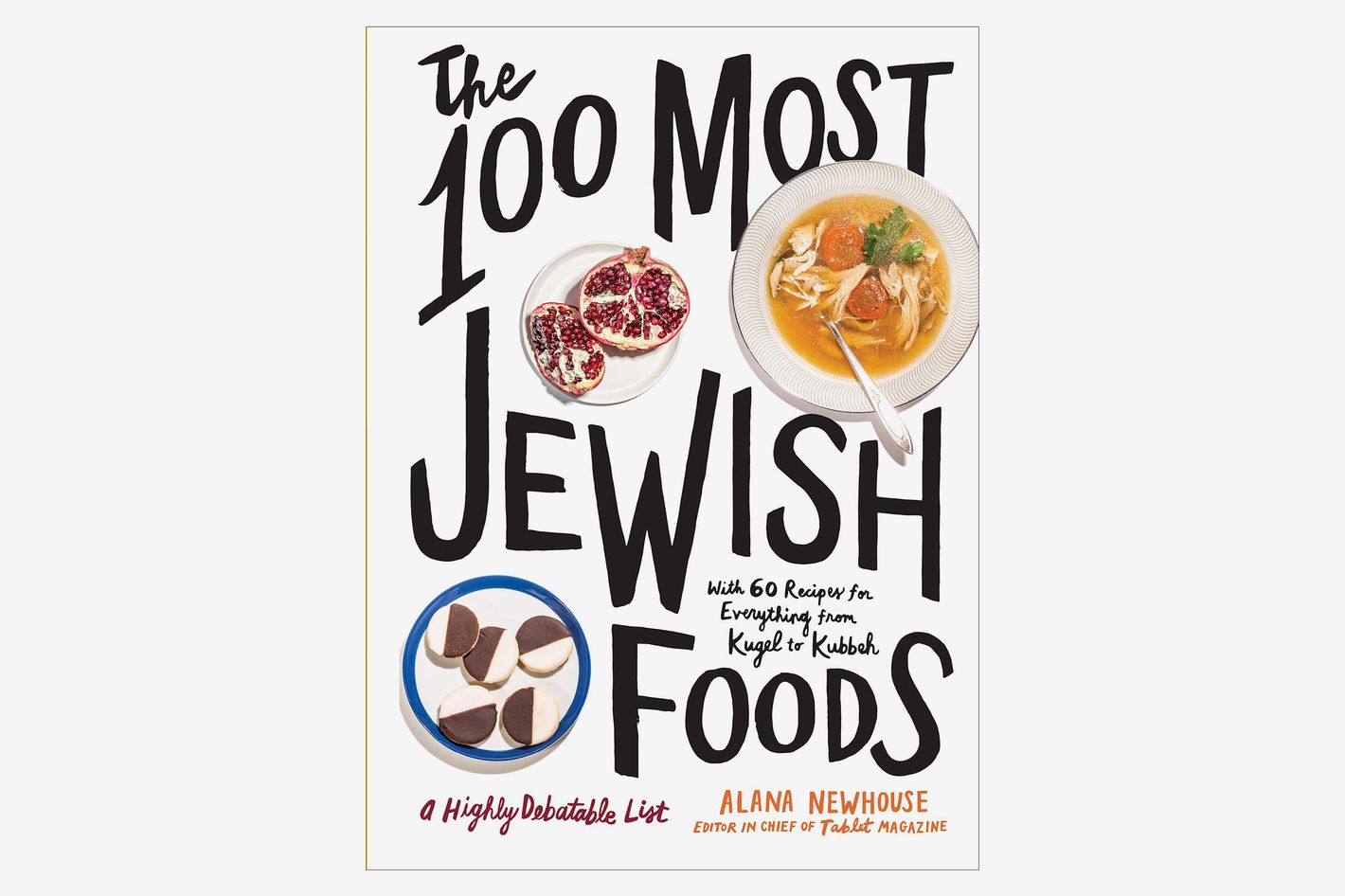 The 100 Most Jewish Foods: A Highly Debatable List