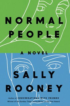 Normal People, by Sally Rooney (Hogarth, April 16)