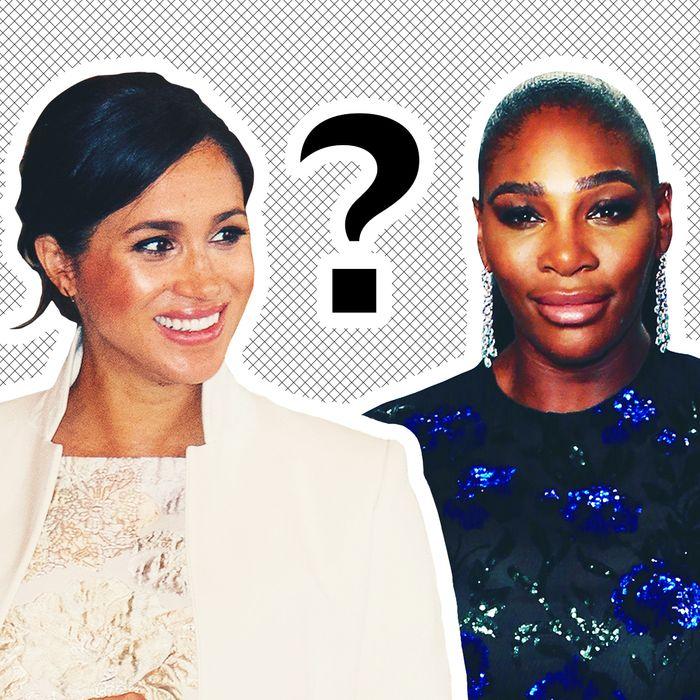 Meghan Markle, Serena Williams.