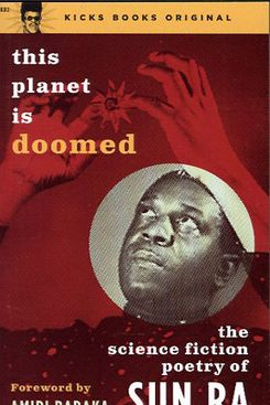 This Planet is Doomed: Poems of Sun Ra