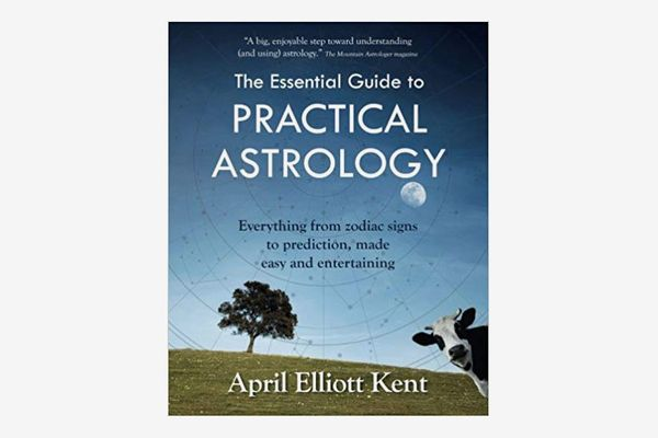 The Essential Guide to Practical Astrology, by April Elliott Kent