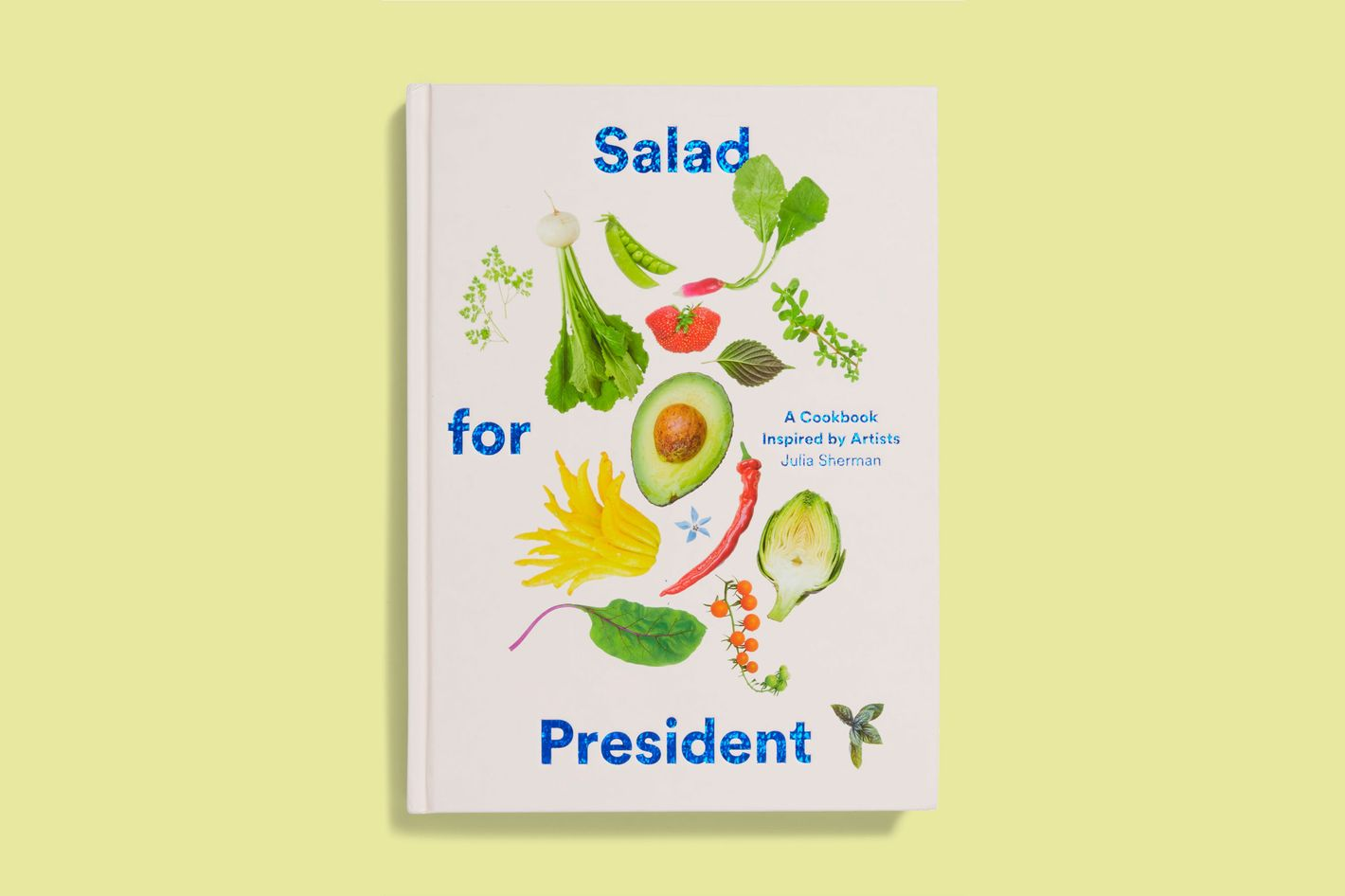 'Salad for President' by Julia Sherman