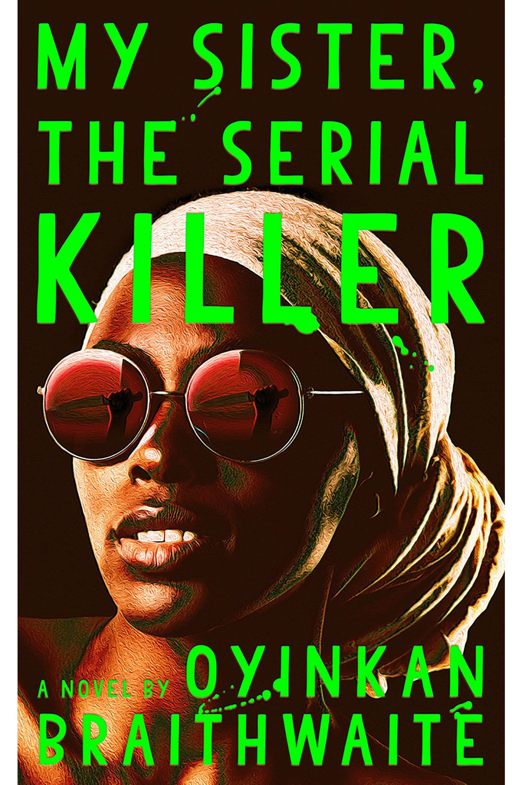 My Sister, the Serial Killer, by Oyinkan Braithwaite (Doubleday, November 20)