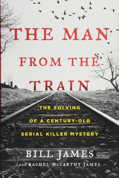 The Man From the Train by Bill James and Rachel McCarthy James
