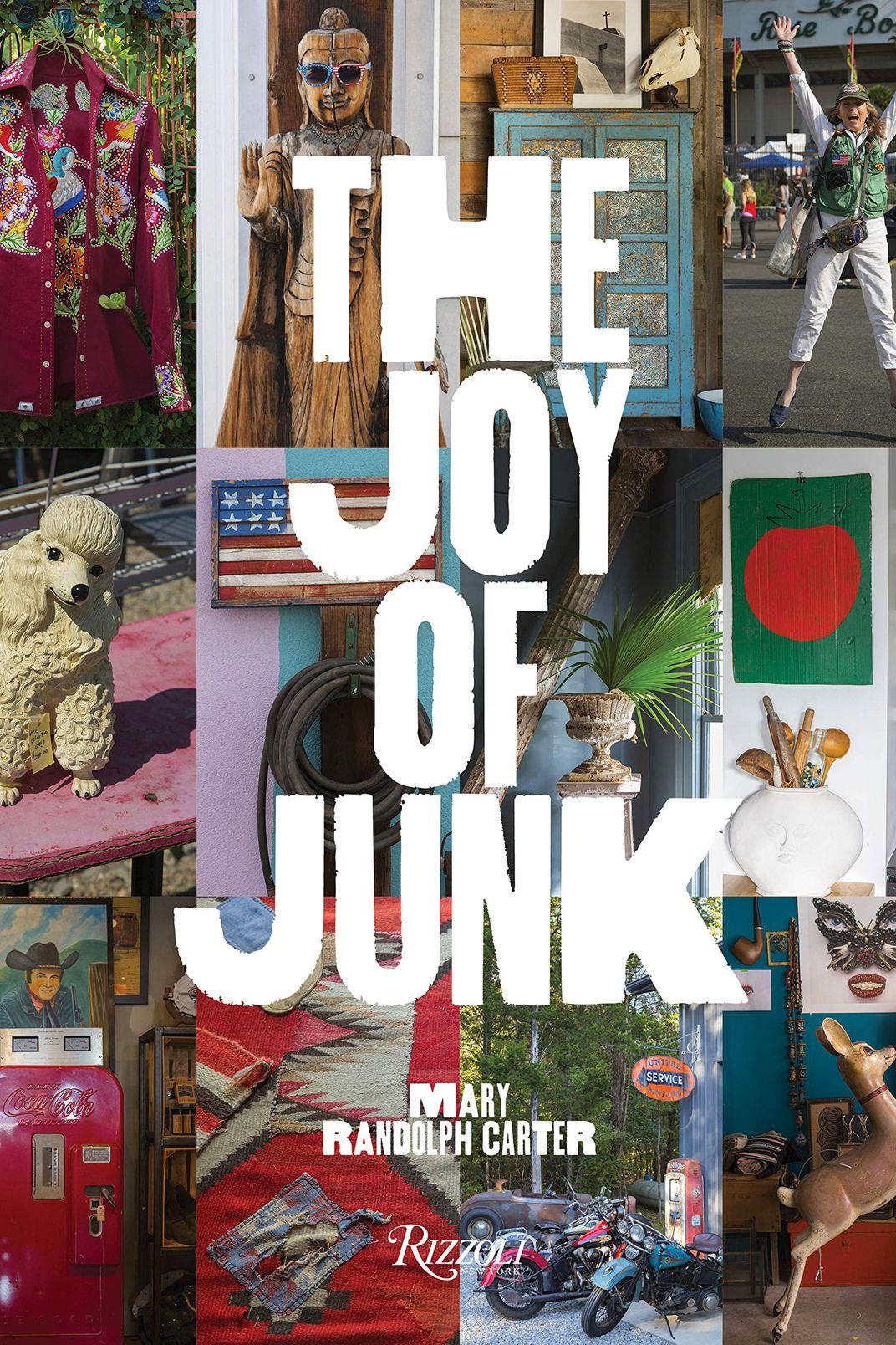 <em>The Joy of Junk</em>, by Mary Randolph Carter
