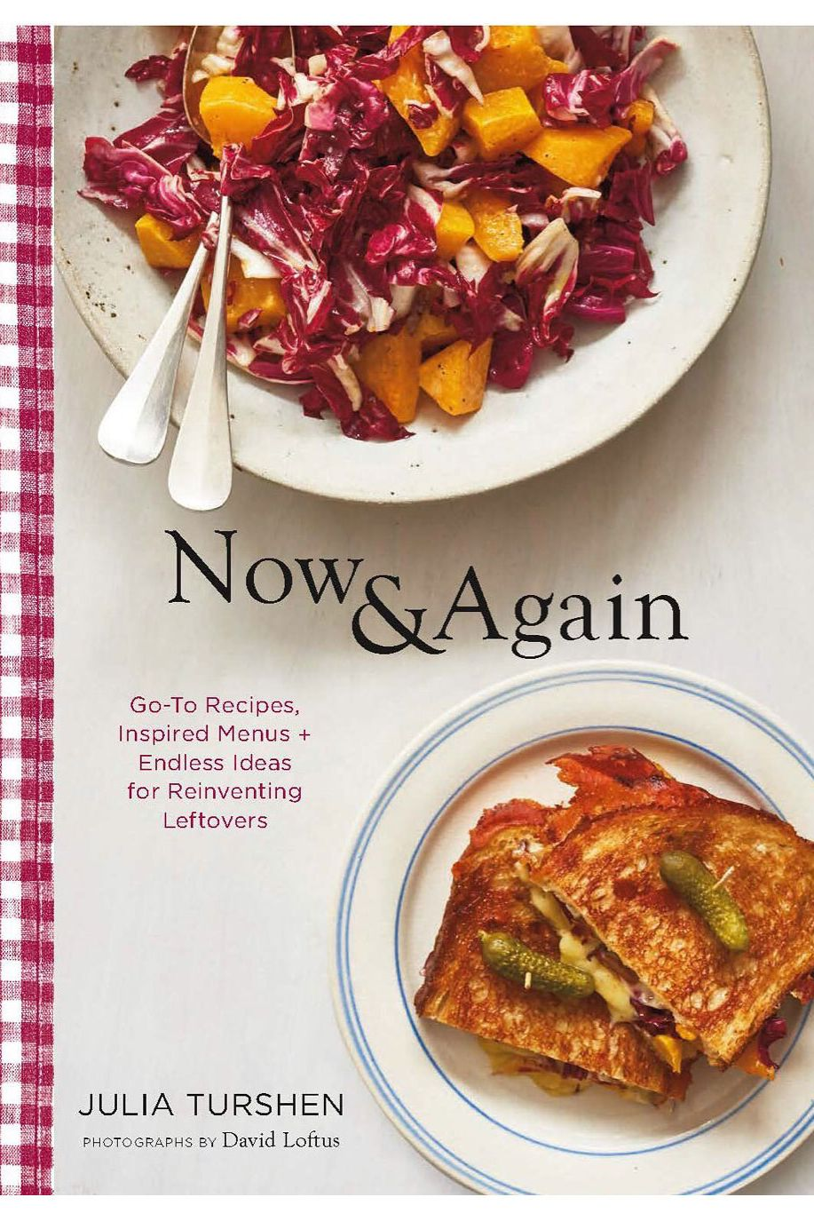 9. <em>Now & Again: Go-To Recipes, Inspired Menus + Endless Ideas for Reinventing Leftovers</em>, by Julia Turshen