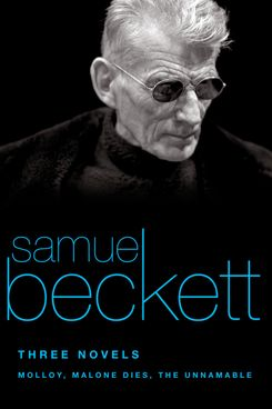 Three Novels: Molloy, Malone Dies, The Unnamable, by Samuel Beckett