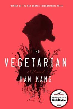 The Vegetarian, by Han Kang