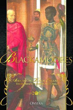 Blackamoores: Africans in Tudor England
