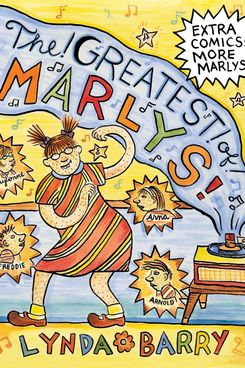 The Greatest of Marlys, by Lynda Barry