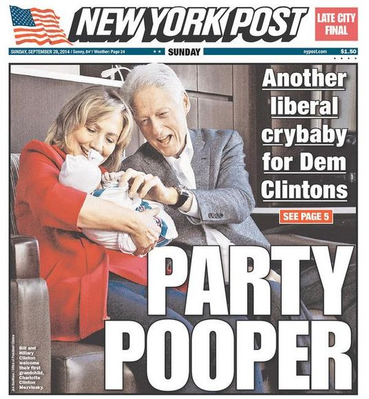With Sunday's paper, the conservative tabloid welcomed Hillary and Bill's  first grandchild in true Post fashion, complete with partisan rancor, ...