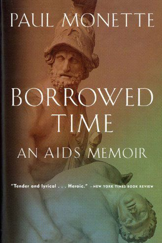 Borrowed Time: An AIDS Memoir by Paul Monette