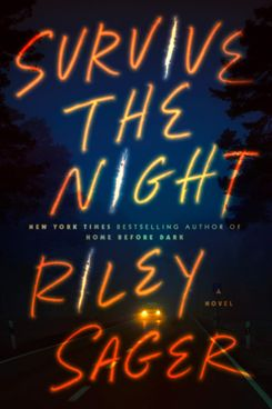 Survive the Night by Riley Sager (June 29)