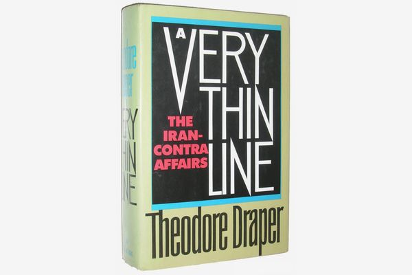 A Very Thin Line: The Iran-Contra Affairs by Theodore Draper
