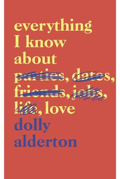 """Everything I Know About Love"" by Dolly Alderton"
