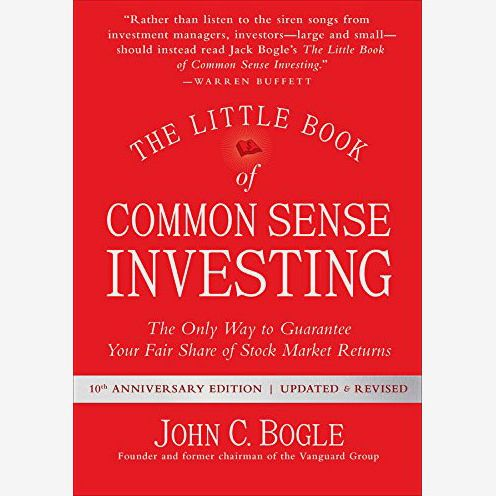 The Little Book of Common Sense Investing: The Only Way to Guarantee Your Fair Share of Stock Market Returns, by John C. Bogle
