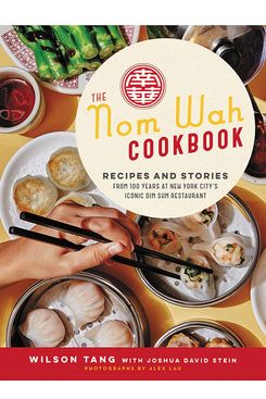 The Nom Wah Cookbook, by Wilson Tang and Joshua David Stein