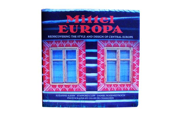 Mittel Europa: Rediscovering the Style and Design of Central Europe by Suzanne Slesin