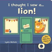 I Thought I Saw A... Lion! by Ruth Symons