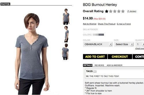 "<b>Controversy: </b>Remember in 2010 when burn-out T-shirts were all the rage? Urban Outfitters offered a two-toned henley whose color was described as Obama/Black.  <b>Resolution:</b> After being put through the Internet's liberal outrage machine, Urban explained that the two colors in the shirt are a color they developed called ""Obama Blue"" and black and their computers shortened the first color when listing the combo. They pulled the shirt because apparently reprogramming the computer to call it ""Obama Blue/Black"" was too difficult (or insinuated bruising our president)."