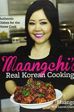 """""""Maangchi's Real Korean Cooking"""" by Maangchi"""