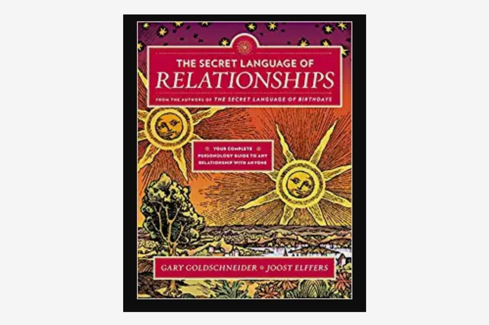 The Secret Language of Relationships, by Gary Goldschneider and Joost Elffers