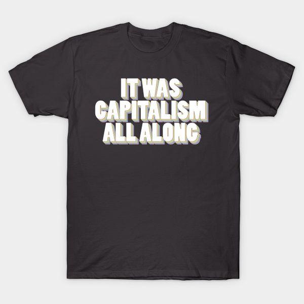 TeePublic C'était le capitalisme tout au long du T-shirt
