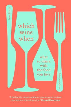Which Wine When by Bert Blaize and Claire Strickett