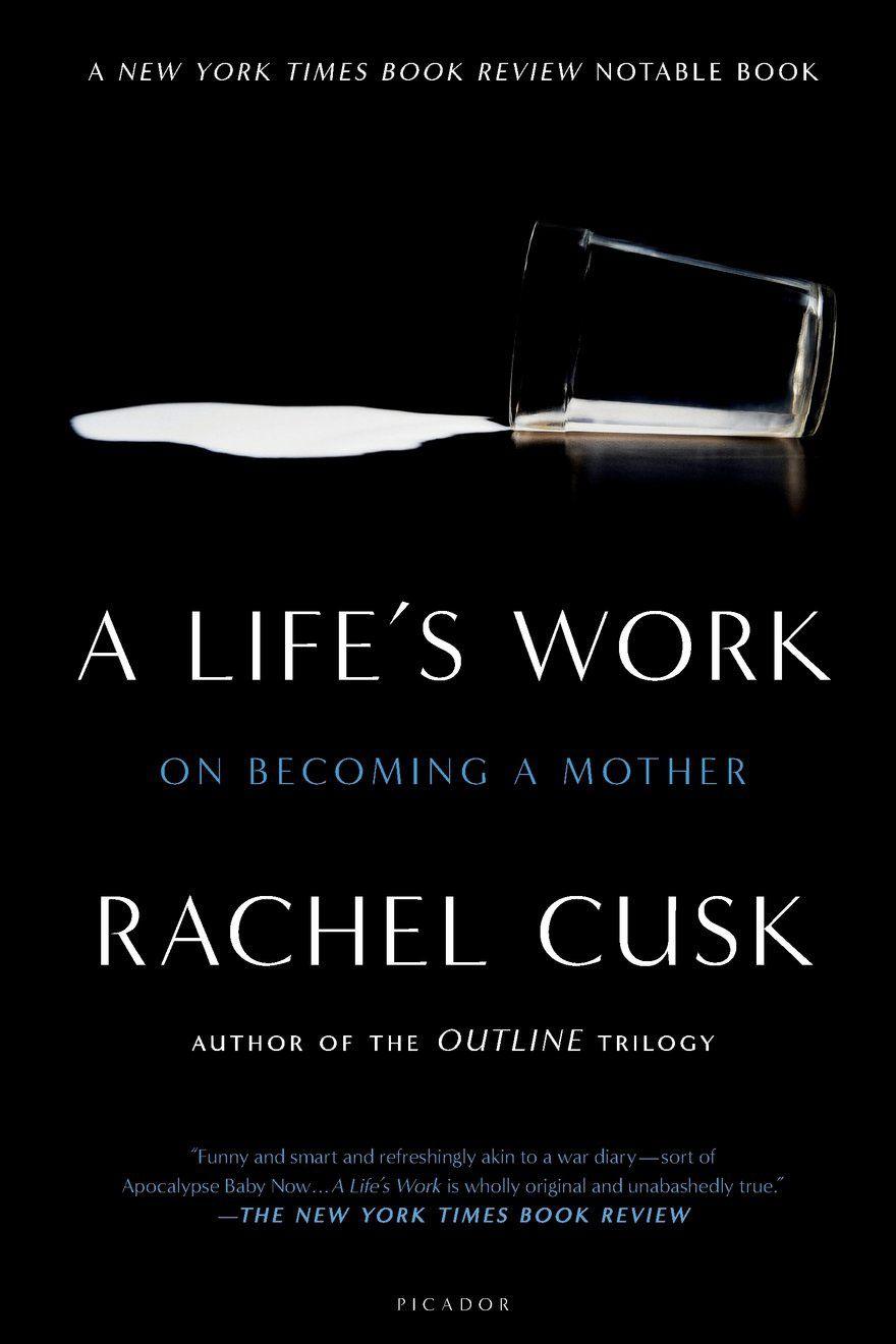 A Life's Work, by Rachel Cusk