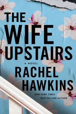 The Wife Upstairs by Rachel Hawkins (January 5)